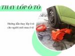 Quy trình thay lốp ô tô